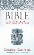 Bible the Story of the King James Version 1611 2011