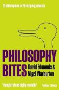 Philosophy Bites. by David Edmonds, Nigel Warburton