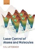 Laser Control of Atoms & Molecules
