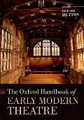 The Oxford Handbook of Early Modern Theatre (Oxford Handbooks)