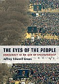The Eyes of the People: Democracy in an Age of Spectatorship: Democracy in an Age of Spectatorship