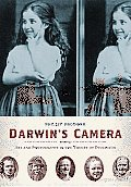 Darwin's Camera: Art and Photography in the Theory of Evolution