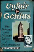Unfair to Genius: The Strange and Litigious Career of Ira B. Arnstein Cover