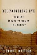 Rediscovering Eve: Ancient Israelite Women in Context Cover