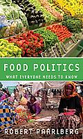Food Politics: What Everyone Needs to Know: What Everyone Needs to Know