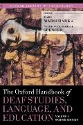 The Oxford Handbook of Deaf Studies, Language, and Education, Volume 1, Second Edition (Oxford Library of Psychology)