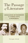 The Passage of Literature: Genealogies of Modernism in Conrad, Rhys, and Pramoedya