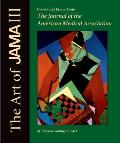 The Art of Jama III: Covers and Essays from the Journal of the American Medical Association (Jama & Archives Journals)