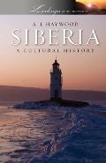 Siberia: A Cultural History (Landscapes of the Imagination)