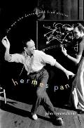 Hermes Pan: The Man Who Danced with Fred Astaire Cover