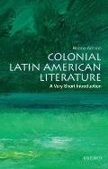 Colonial Latin American Literature (Very Short Introductions)