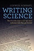 Writing Science How to Write Papers That Get Cited & Proposals That Get Funded