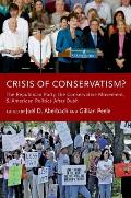 Crisis Of Conservatism?: The Republican Party, The Conservative Movement, & American Politics After Bush by Joel D. Aberbach