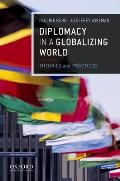 Diplomacy in a Globalizing World Theories & Practices