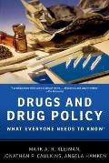 Drugs and Drug Policy: What Everyone Needs To Know (11 Edition)