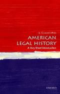 American Legal History: A Very Short Introduction (Very Short Introductions) by G. Edward White