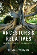 Ancestors and Relatives: Genealogy, Identity, and Community