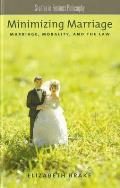 Minimizing Marriage: Morality, Marriage, and the Law