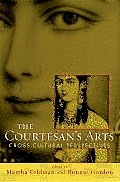 The Courtesan's Arts: Cross-Cultural Perspectives Includes CD