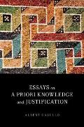Essays on a Priori Knowledge and Justification: Essays