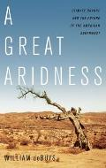A Great Aridness: Climate Change and the Future of the American Southwest Cover