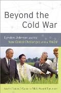 Beyond The Cold War: Lyndon Johnson & The New Global Challenges Of The 1960s (Reinterpreting History: How... by Francis J. Gavin