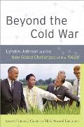 Beyond The Cold War: Lyndon Johnson & The New Global Challenges Of The 1960s (Reinterpreting History: How... by Francis J. Gavin (edt)