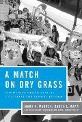 Match on Dry Grass Community Organizing for School Reform