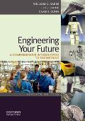 Engineering Your Future : a Comprehensive Introduction To Engineering (7TH 12 - Old Edition)