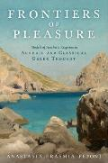 Frontiers of Pleasure: Models of Aesthetic Response in Archaic and Classical Greek Thought