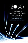 2030: Technology That Will Change the World: Technology That Will Change the World