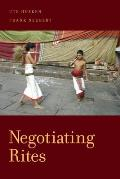 Negotiating Rites (Oxford Ritual Studies)