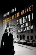 Goddess of the Market Ayn Rand & the American Right