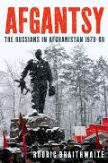 Afgantsy: The Russians in Afghanistan, 1979-1989