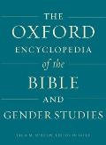 The Oxford Encyclopedia of the Bible and Gender Studies: Two-Volume Set (Oxford Encyclopedias of the Bible)