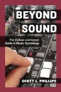 Beyond Sound: A Career Guide for the Professional Music Technologist
