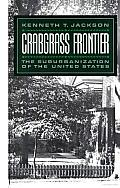 Crabgrass frontier: the Suburbanization of the United States: The Suburbanization of the United States