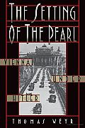 The Setting of the Pearl: Vienna under Hitler: Vienna under Hitler