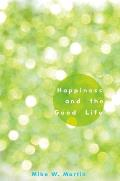 Happiness and the Good Life Cover