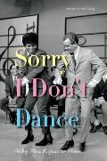 Sorry I Dont Dance Why Men Refuse to Move