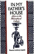 In My Father's House: Africa in the Philosophy of Culture: Africa in the Philosophy of Culture
