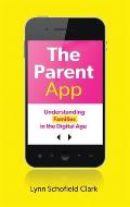 The Parent App: Understanding Families in the Digital Age Cover