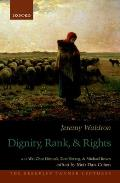 The Berkeley Tanner Lectures||||Dignity, Rank, and Rights