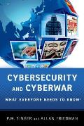 Cybersecurity & Cyberwar What Everyone Needs to Know