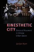 Kinesthetic City: Dance and Movement in Chinese Urban Spaces