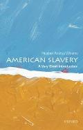 American Slavery: A Very Short Introduction (Very Short Introductions) by Heather Andrea Williams