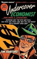 Undercover Economist Revised & Updated Edition Exposing Why the Rich Are Rich the Poor Are Poor & Why You Can Never Buy a Decent Used Car