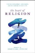 The Heart of Religion: Spiritual Empowerment, Benevolence, and the Experience of God's Love Cover