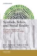 Symbols Selves & Social Reality A Symbolic Interactionist Approach To Social Psychology & Sociology