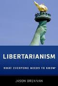Libertarianism What Everyone Needs to Know